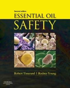 Robert Tisserand - Essential Oil Safety