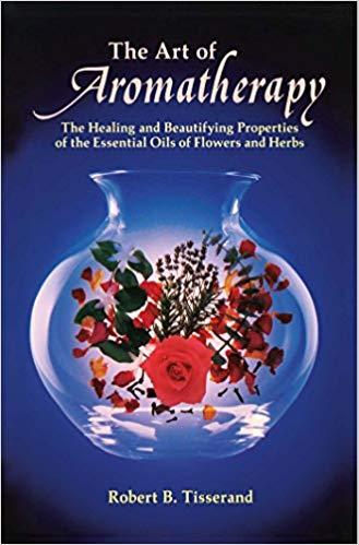 Robert Tisserand, The Art of Aromatherapy