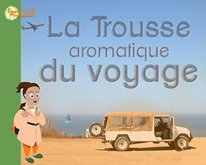La Trousse aromatique du Voyage Essentielle Marguerite