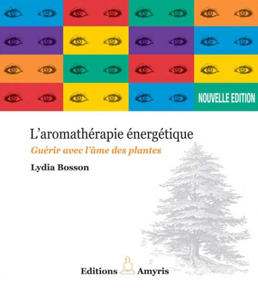 L'Aromathérapie énergétique – Lydia Bosson