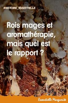 Rois mages et aromathérapie, mais quel est le rapport ?