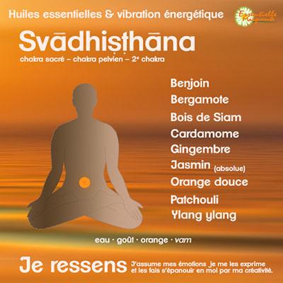 Chakras et huiles essentielles : svadhisthana